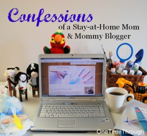 Confessions of a SAHM and Mommy Blogger