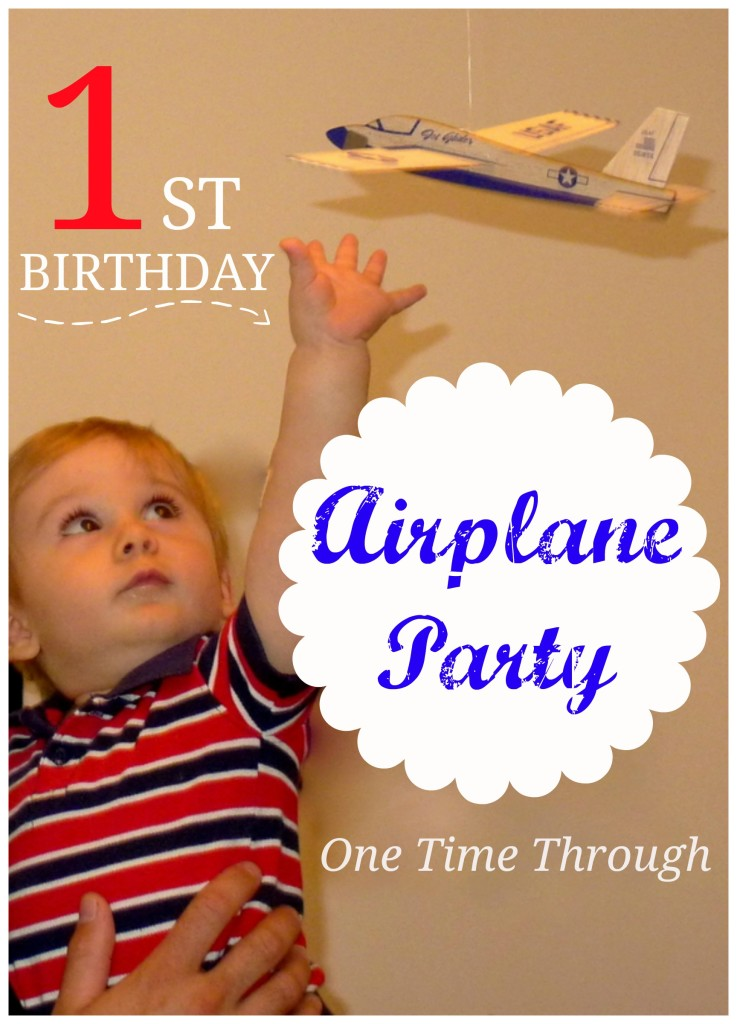 1st Birthday Airplane Party