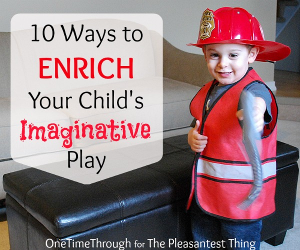 10 Ways to Enrich Imaginative Play