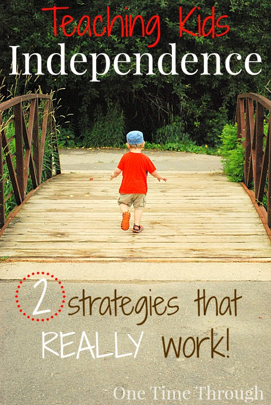 Teaching Kids Independence: 2 Strategies That Really Work