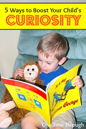 5 Ways to Boost Your Child's Curiosity - One Time Through