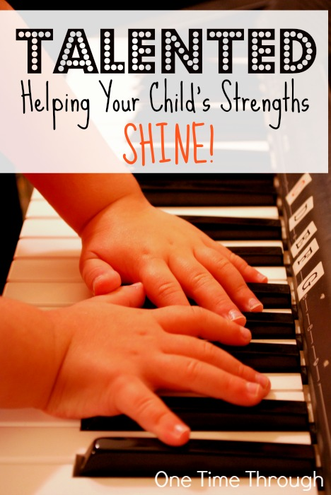Talented - Helping Your Child's Strengths Shine One Time Through