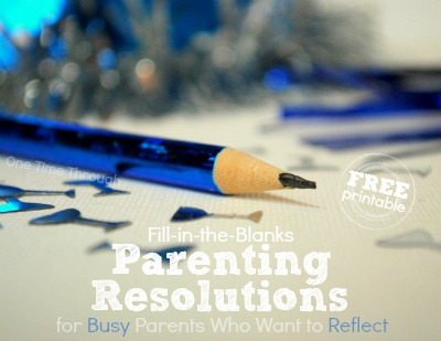 Fill in the Blanks Parenting Resolutions for Busy Parents