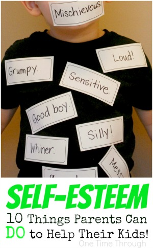Self-Esteem 10 Things Parents Can Do To Help Their Kids