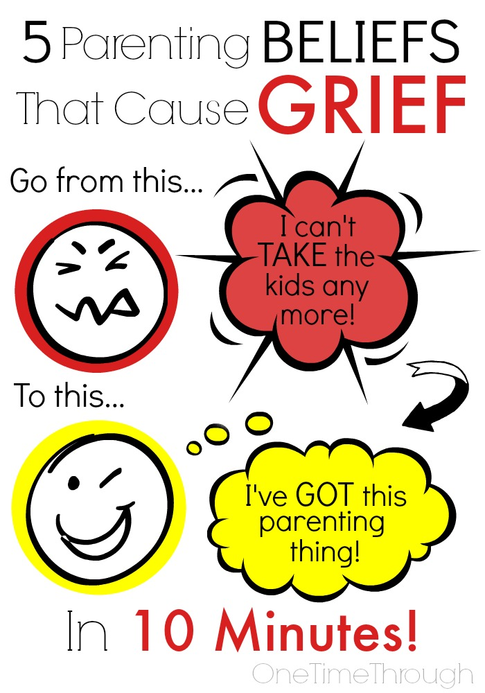 5 Parenting Beliefs That Cause Grief