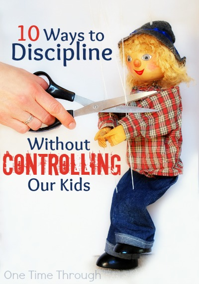 10 Ways to Discipline Without Controlling Our Kids