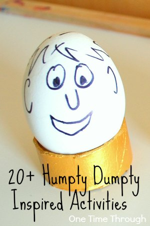20 Humpty Dumpty Inspired Activities One Time Through