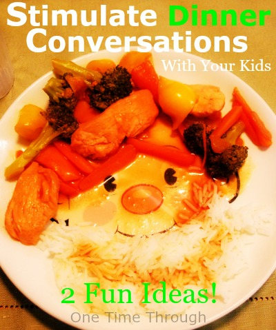 2 Ways to Stimulate Conversation with Kids at Dinnertime