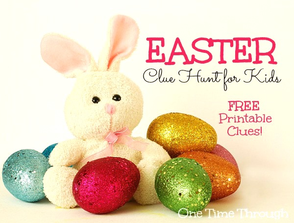 Easter Bunny Clue Hunt + Free Printable Clues - One Time Through