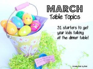 March-Table-Topics-31-starters-to-get-your-kids-talking-at-the-dinner-table