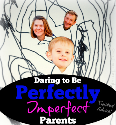 Daring to Be Perfectly Imperfect Parents