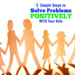 Steps to Solve Problems with Your Kids
