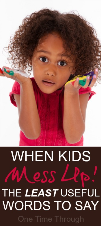 Words to Say When Kids Mess Up