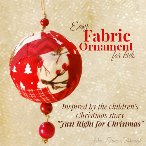 Fabric Ornament Just Right for Christmas