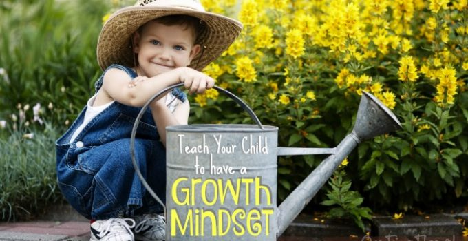 10 Ways to Teach Kids to Have a Growth Mindset