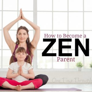 How to Become a Zen Parent