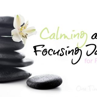calming and focusing ideas for parents