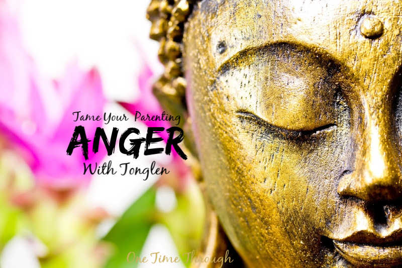 How to tame parenting anger with tonglen